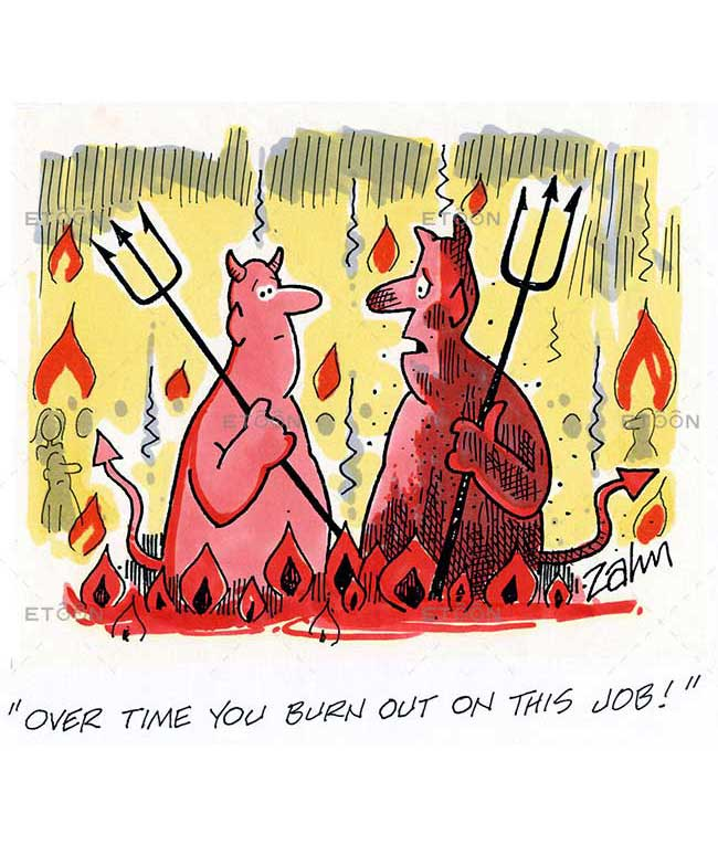 Over time you burn out this job!: eToon cartoon for newsletters, presentations, websites, books and more