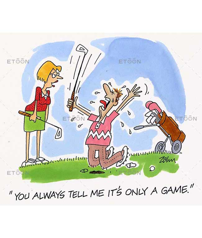 You always tell me its only a game.: eToon cartoon for newsletters, presentations, websites, books and more