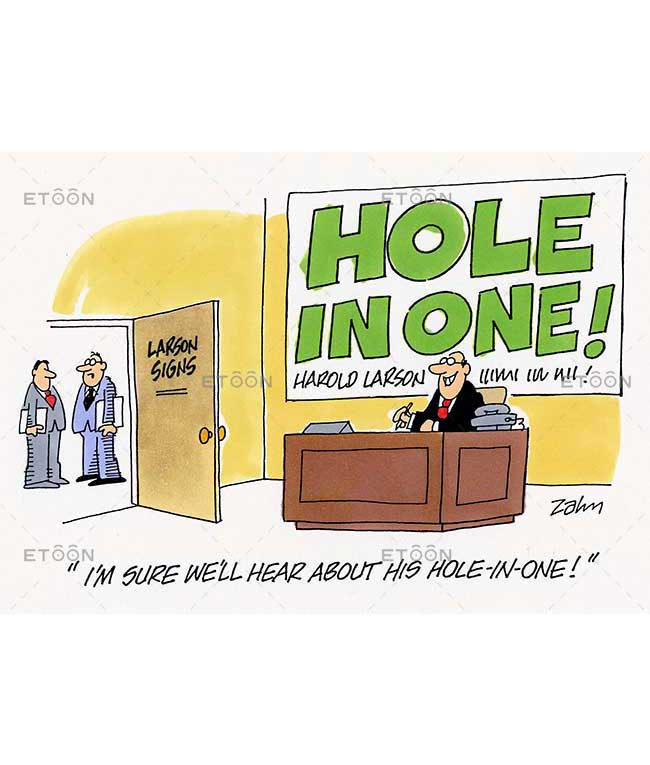 Im sure well hear about his hole in one!: eToon cartoon for newsletters, presentations, websites, books and more