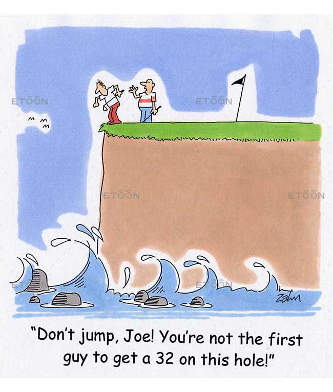Dont jump, Joe! Youre not the first guy to get a 32 on this ho: eToon cartoon for newsletters, presentations, websites, books and more