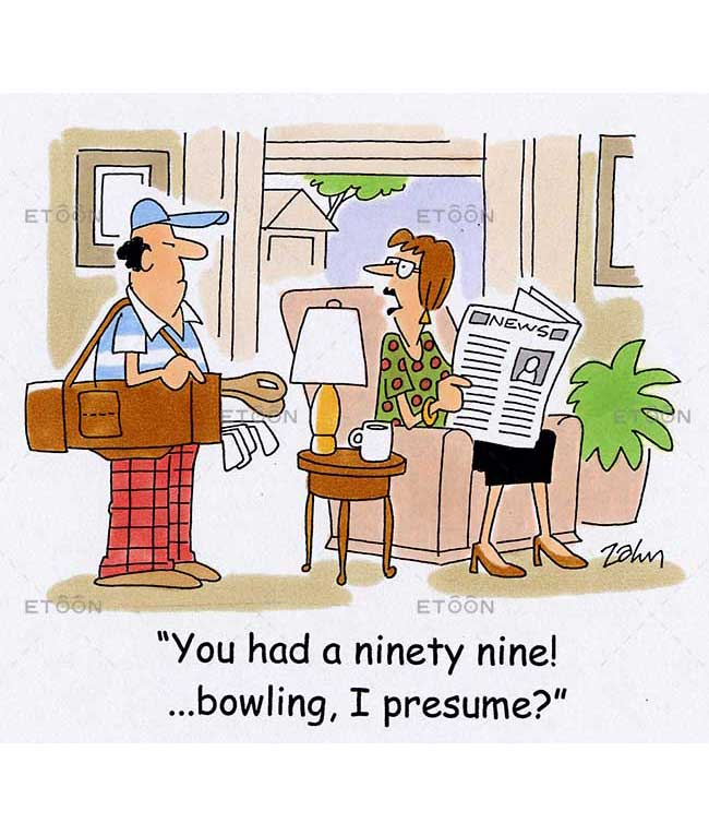 You had a ninety nine!...bowling, I presume?: eToon cartoon for newsletters, presentations, websites, books and more