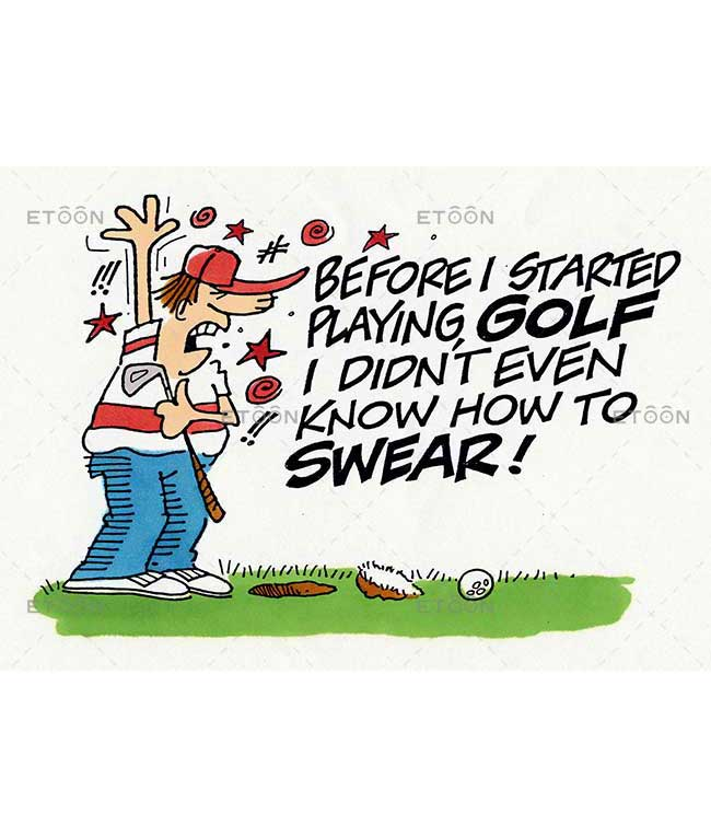 Before I started playing GOLF, I didnt even know how to swear!: eToon cartoon for newsletters, presentations, websites, books and more