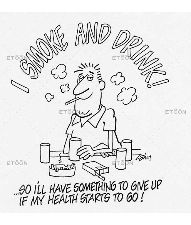 I smoke and drink! So Ill have something to give up if my healt: eToon cartoon for newsletters, presentations, websites, books and more