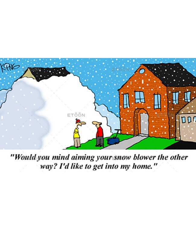 Would you mind aiming your snow blower...: eToon cartoon for newsletters, presentations, websites, books and more