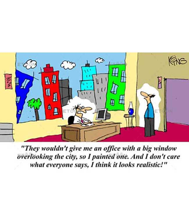They wouldnt give me an office...: eToon cartoon for newsletters, presentations, websites, books and more