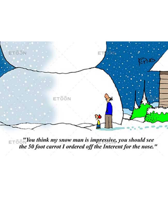 You think my snow man is impressive...: eToon cartoon for newsletters, presentations, websites, books and more