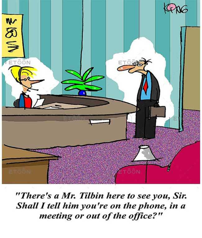 Theres a Mr. Tilbin here to see you, Sir...: eToon cartoon for newsletters, presentations, websites, books and more