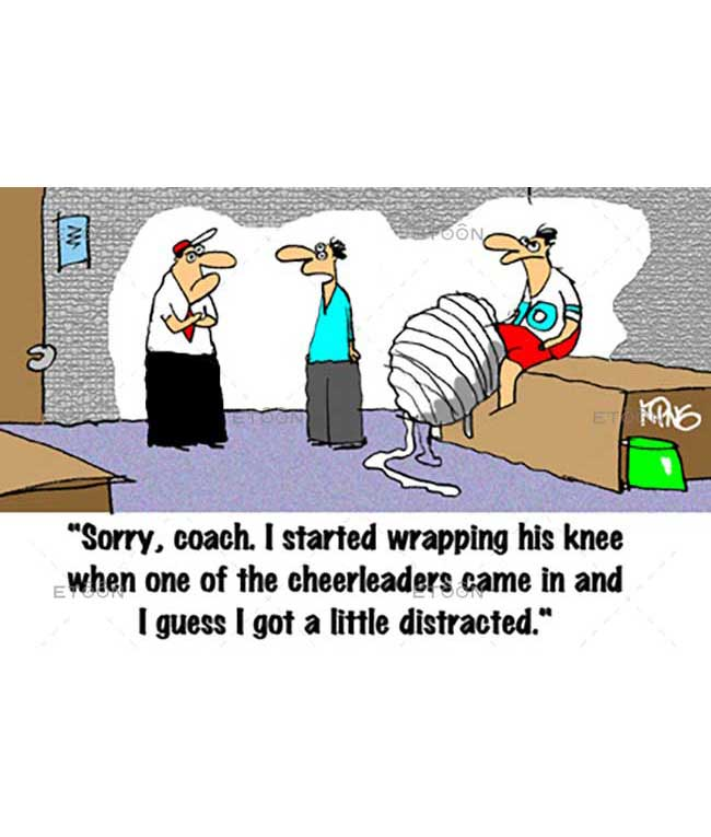 Sorry, coach. I stated wrapping his knee...: eToon cartoon for newsletters, presentations, websites, books and more