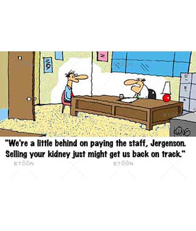 Were a little behind on paying the staff...: eToon cartoon for newsletters, presentations, websites, books and more