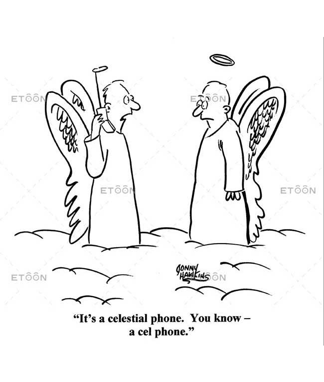 Its a celestial phone. You know   a cell phone.: eToon cartoon for newsletters, presentations, websites, books and more