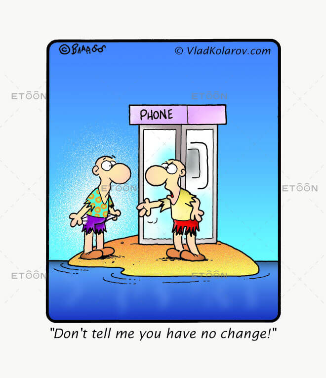 Dont tell me you have no change!...: eToon cartoon for newsletters, presentations, websites, books and more
