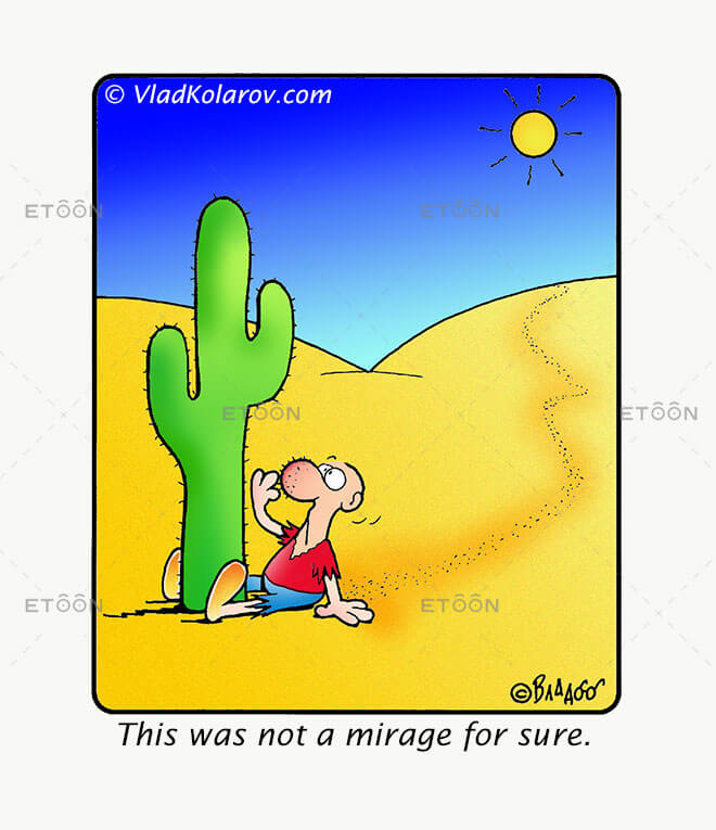 This was not a mirage for sure.: eToon cartoon for newsletters, presentations, websites, books and more