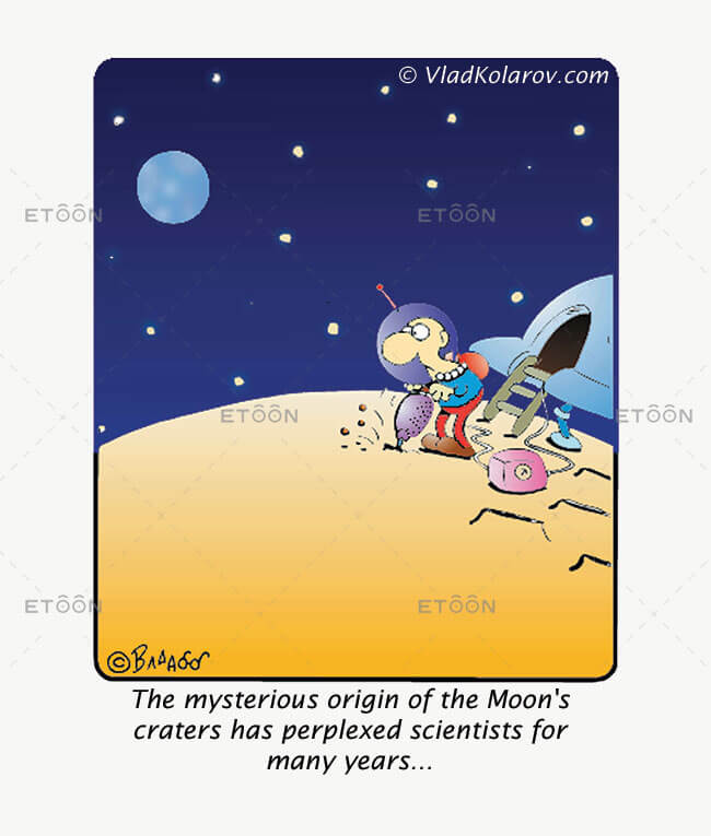 The mysterious origin of the Moons craters...: eToon cartoon for newsletters, presentations, websites, books and more