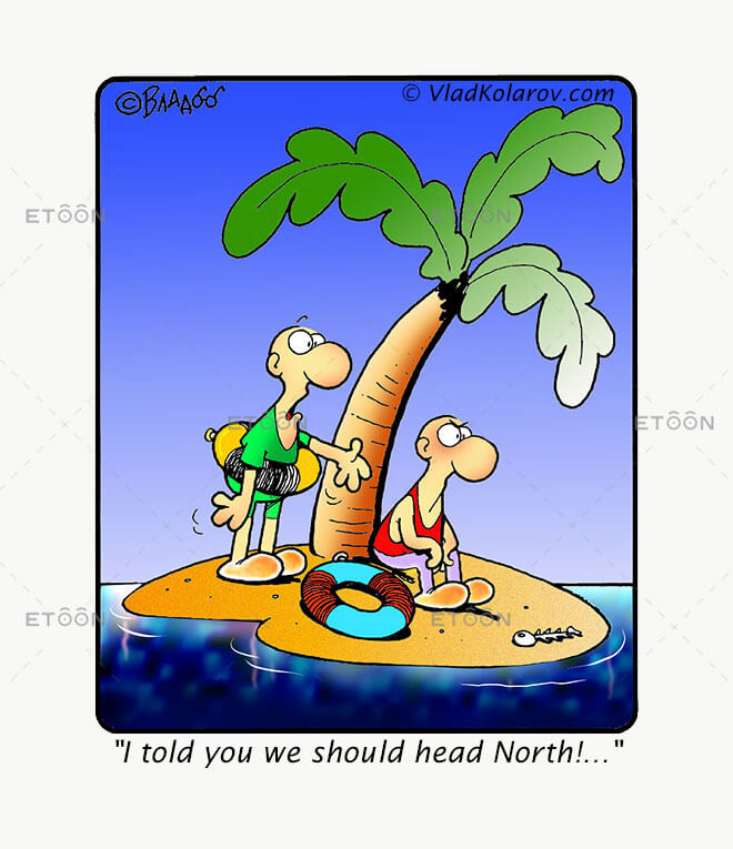 I told you we should head North!...: eToon cartoon for newsletters, presentations, websites, books and more