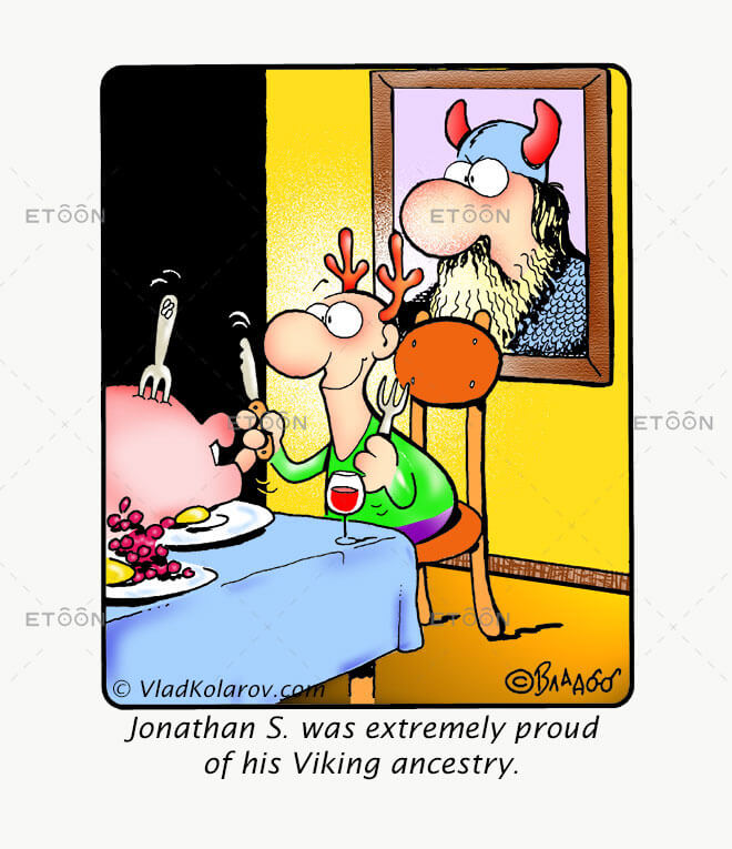 Jonathan S. was extremely proud of his Viking ancestry.: eToon cartoon for newsletters, presentations, websites, books and more