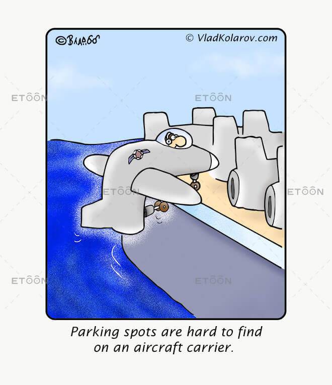 Parking spots are hard to find on an aircraft carrier.: eToon cartoon for newsletters, presentations, websites, books and more