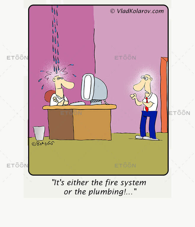 Its either the fire system or the plumbing!...: eToon cartoon for newsletters, presentations, websites, books and more