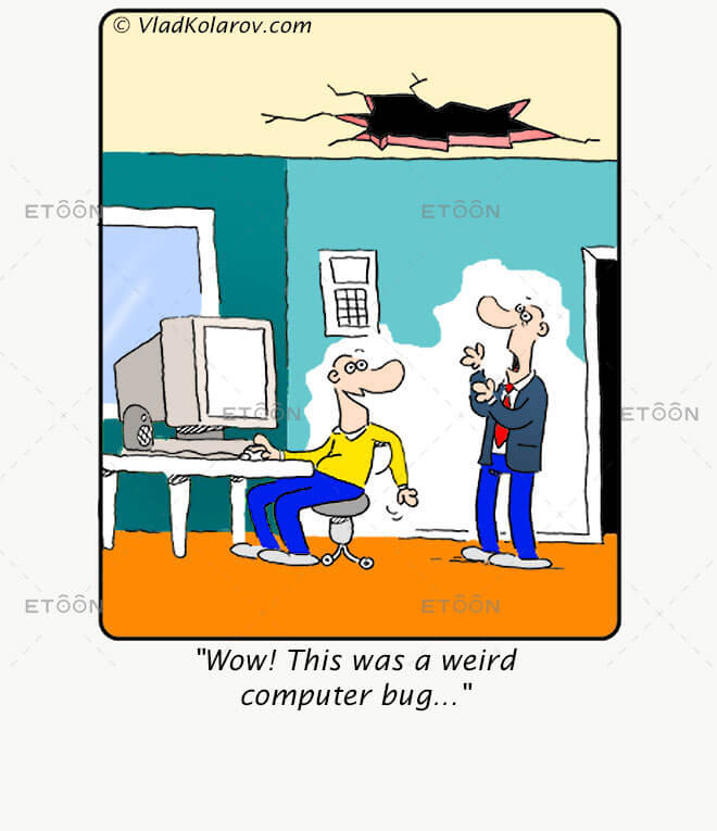 Wow! This was a weird computer bug...: eToon cartoon for newsletters, presentations, websites, books and more