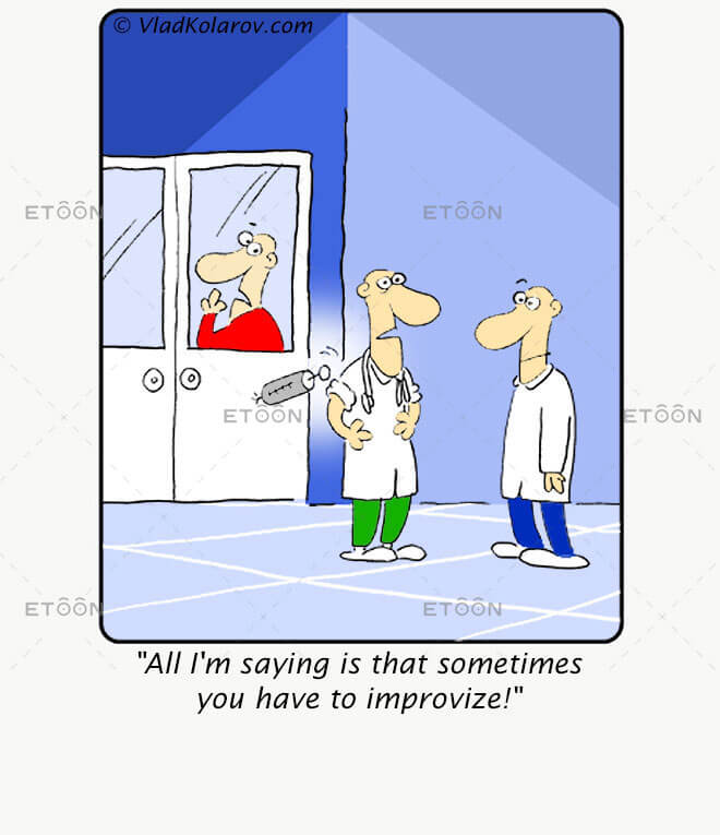 All Im saying is that sometimes you have to improvize!: eToon cartoon for newsletters, presentations, websites, books and more