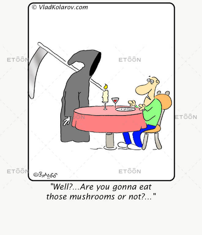 Well?...Are you gonna eat those mushrooms or not?...: eToon cartoon for newsletters, presentations, websites, books and more