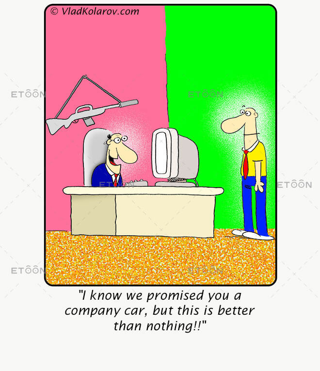 I know we promised you a company car...: eToon cartoon for newsletters, presentations, websites, books and more
