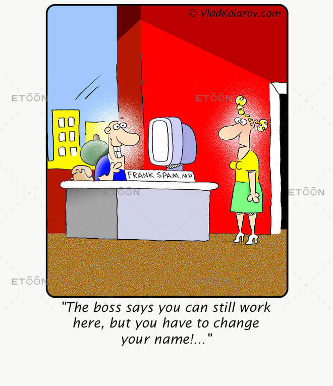 The boss says you can still work here: eToon cartoon for newsletters, presentations, websites, books and more