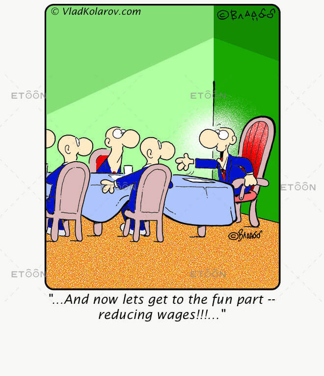 ...And now lets get to the fun part    reducing wages!!!...: eToon cartoon for newsletters, presentations, websites, books and more