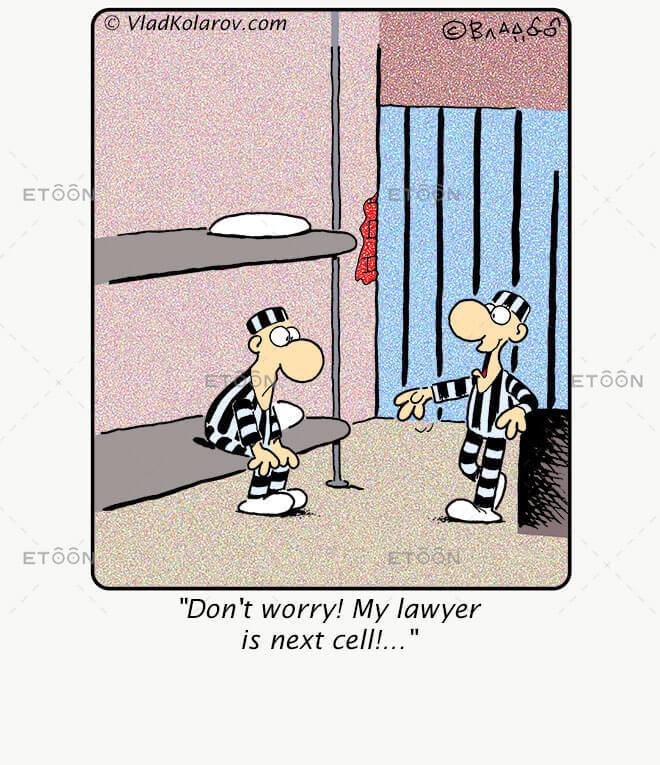 Dont worry! My lawyer is next cell!...: eToon cartoon for newsletters, presentations, websites, books and more