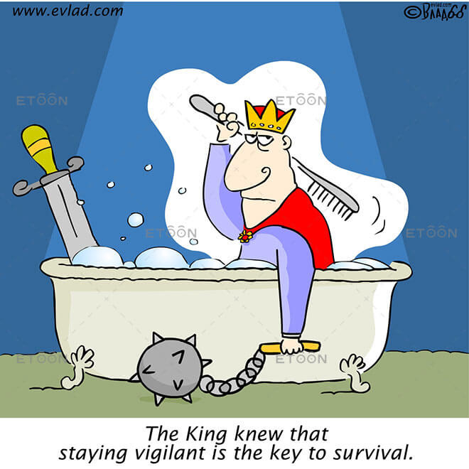 The King knew that staying vigilant...: eToon cartoon for newsletters, presentations, websites, books and more