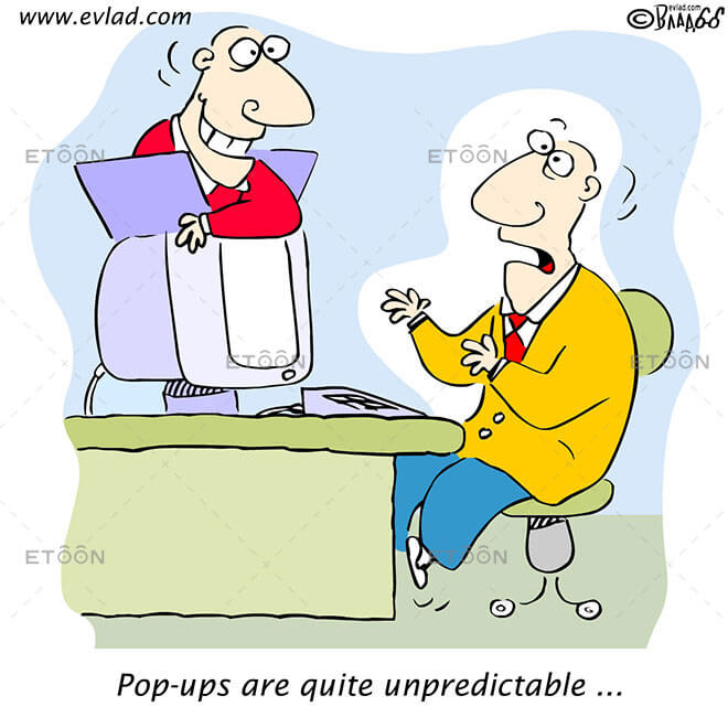 Pop ups are quite unpredictable ...: eToon cartoon for newsletters, presentations, websites, books and more