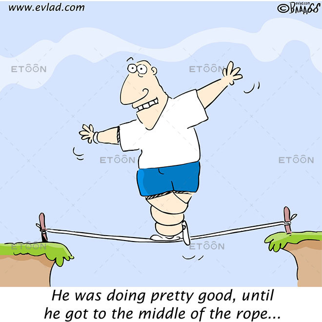 Man walking on a rope: He was doing pretty good...: eToon cartoon for newsletters, presentations, websites, books and more