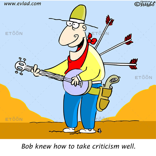 Bob knew how to take criticism well.: eToon cartoon for newsletters, presentations, websites, books and more