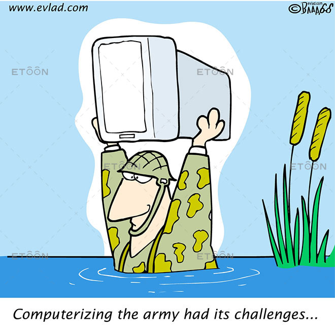 Computerizing the army had its challenges...: eToon cartoon for newsletters, presentations, websites, books and more
