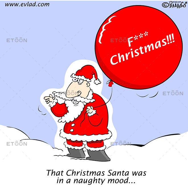 That Christmas Santa was in a naughty mood...: eToon cartoon for newsletters, presentations, websites, books and more