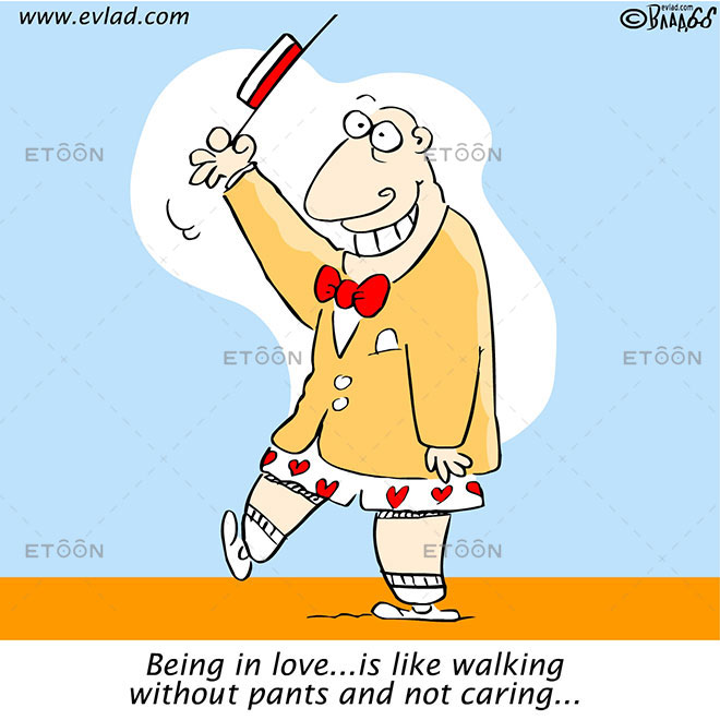 Being in love... is like walking without pants and not caring...: eToon cartoon for newsletters, presentations, websites, books and more