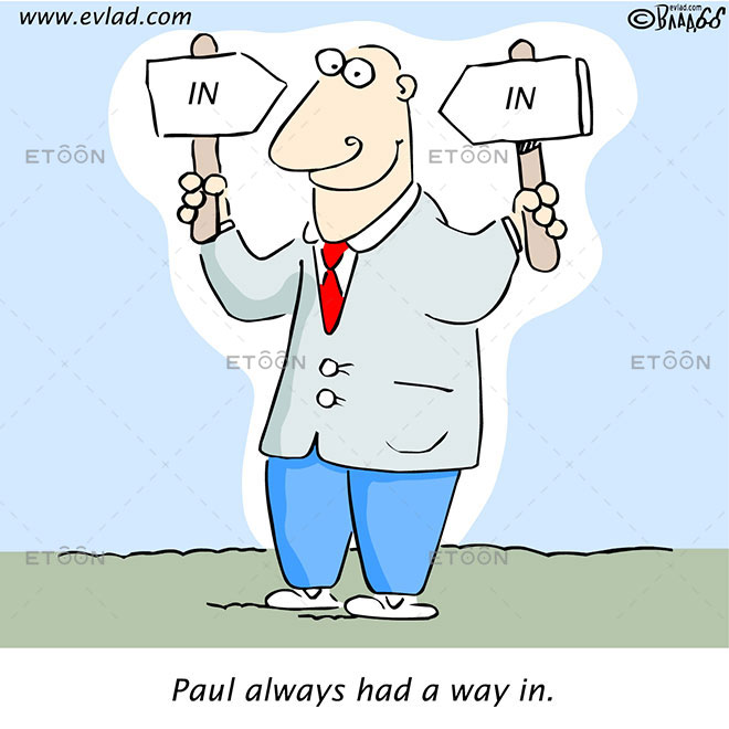 Man holding In signs: Paul always had a way in.: eToon cartoon for newsletters, presentations, websites, books and more