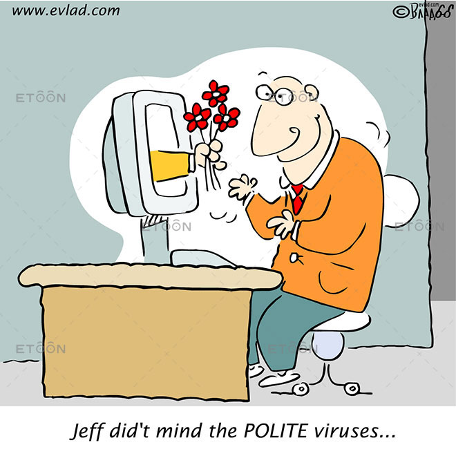 Jeff didt mind the POLITE viruses...: eToon cartoon for newsletters, presentations, websites, books and more