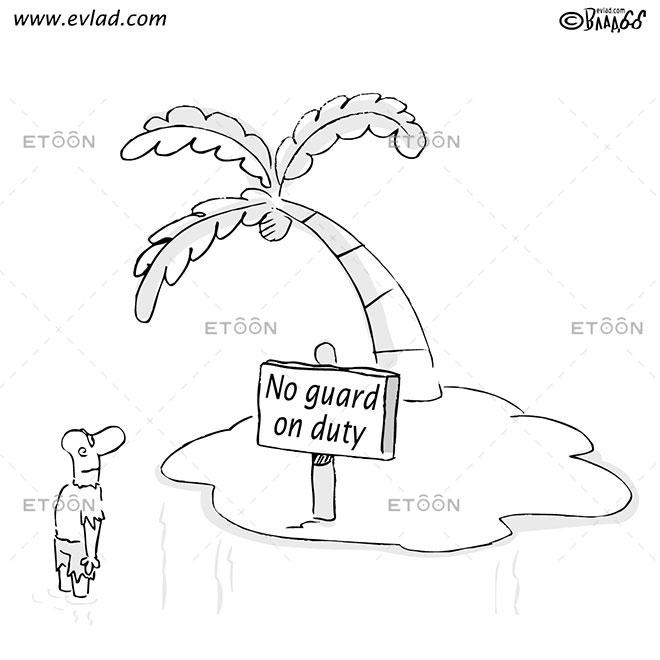 Man on deserted island: Sign on an island: No Guard On Duty: eToon cartoon for newsletters, presentations, websites, books and more