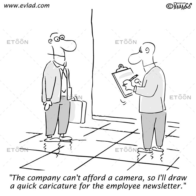 The company cant afford a camera...: eToon cartoon for newsletters, presentations, websites, books and more