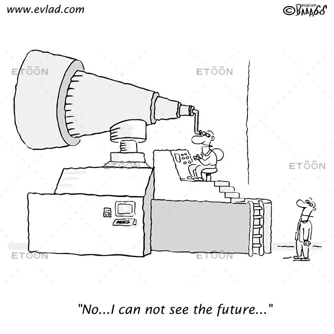 No...I can not see the future...: eToon cartoon for newsletters, presentations, websites, books and more