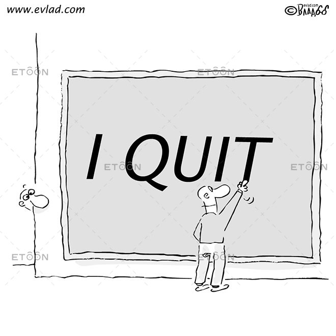 Man writing on a sign: I QUIT: eToon cartoon for newsletters, presentations, websites, books and more