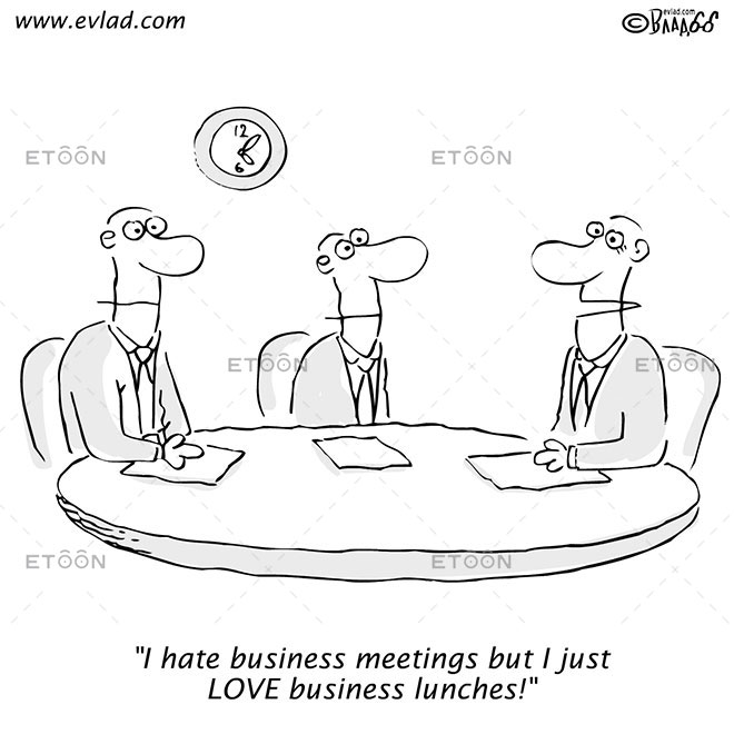 I hate business meetings but I just LOVE business lunches!: eToon cartoon for newsletters, presentations, websites, books and more