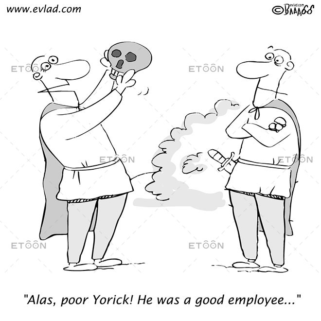 Alas, poor Yorick! He was a good employee...: eToon cartoon for newsletters, presentations, websites, books and more