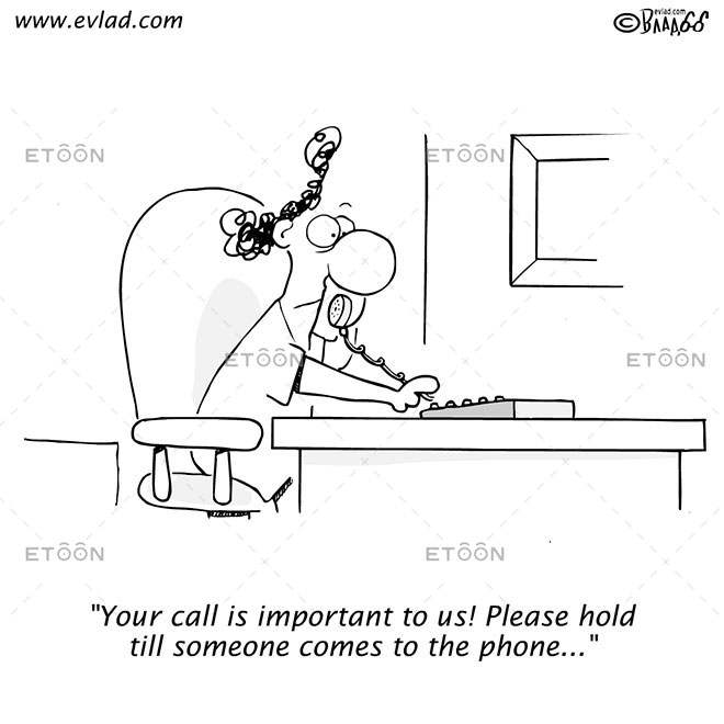 Your call is important to us!...: eToon cartoon for newsletters, presentations, websites, books and more