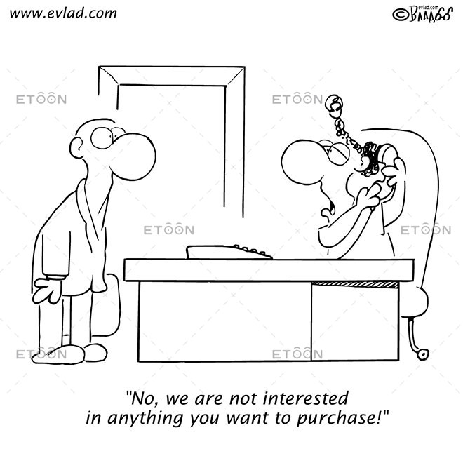 No, we are not interested in anything you want to purchase!: eToon cartoon for newsletters, presentations, websites, books and more