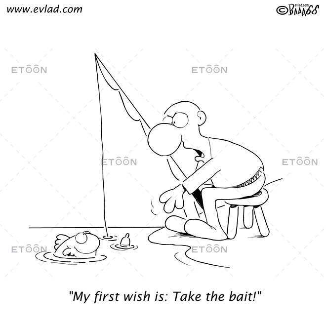 My first wish is: Take the bait!: eToon cartoon for newsletters, presentations, websites, books and more