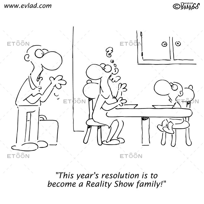 This years resolution is to become a Reality Show family!: eToon cartoon for newsletters, presentations, websites, books and more