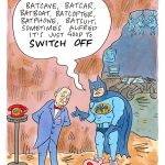 Batcave, batcar, batboat, batcopter, batphone, batsuit, sometimes Alfred it's just good to SWITCH OFF
